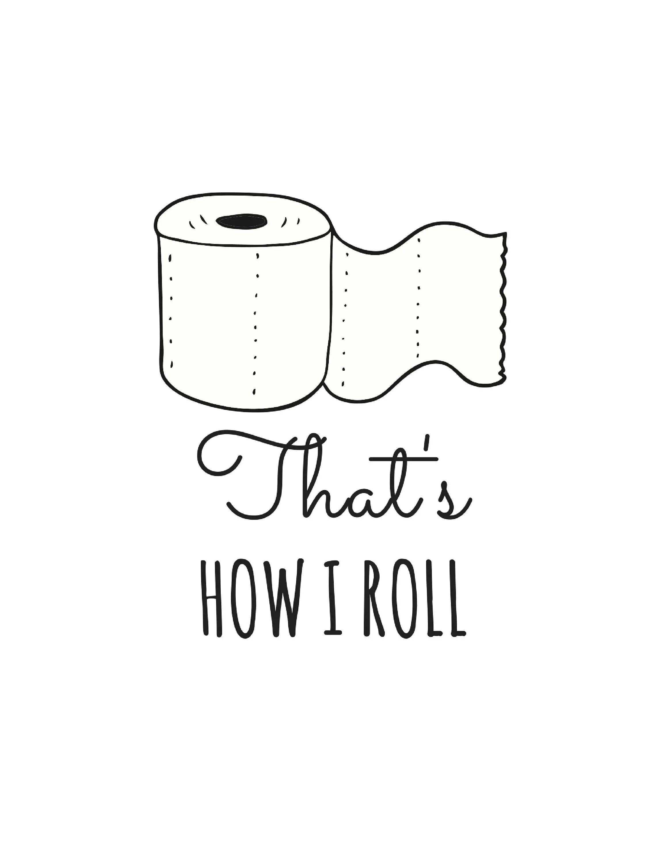 Bathroom Art That's How I Roll