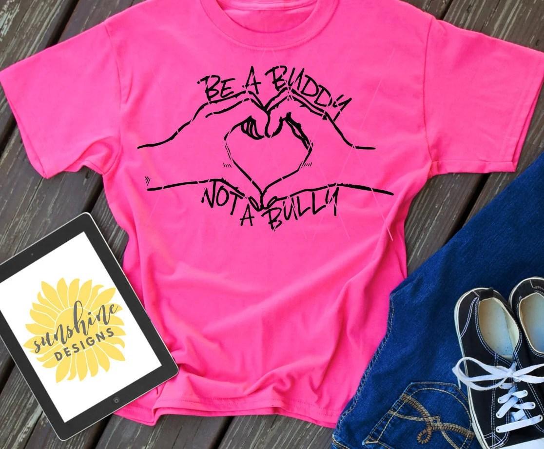 Be A Buddy Not A Bully Svg Anti Bullying Svg File Pink