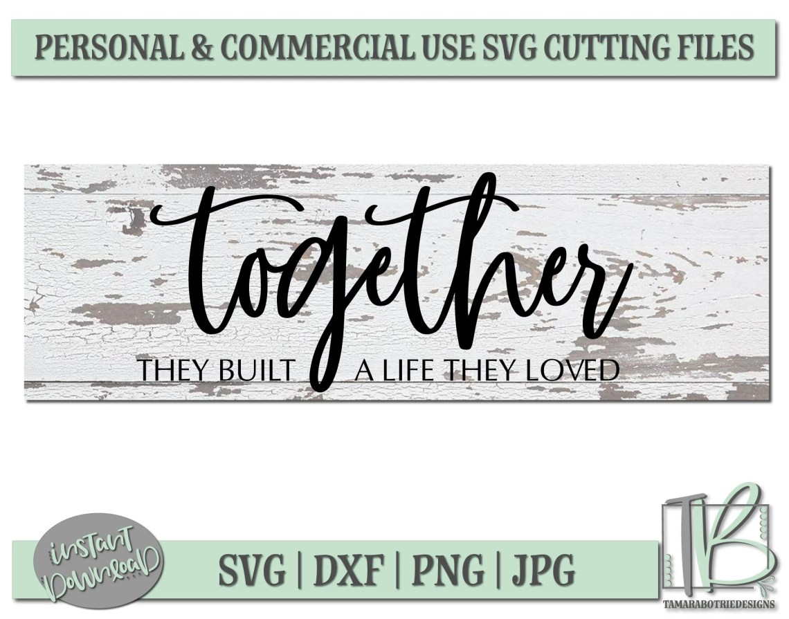 Download Together they built a life they loved Svg Together Svg   Etsy