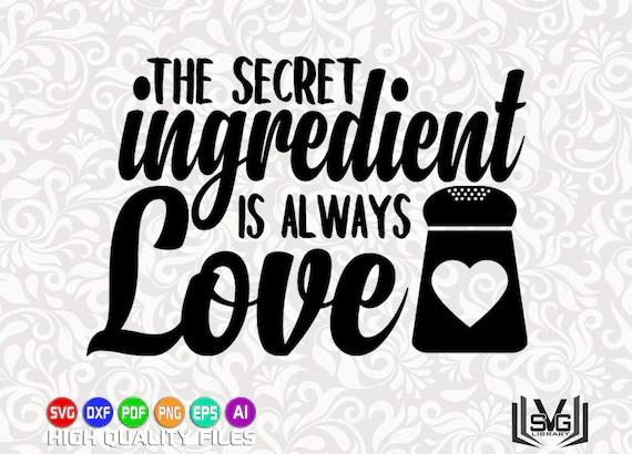 Download The secret ingredient is always love SVG Kitchen SVG | Etsy