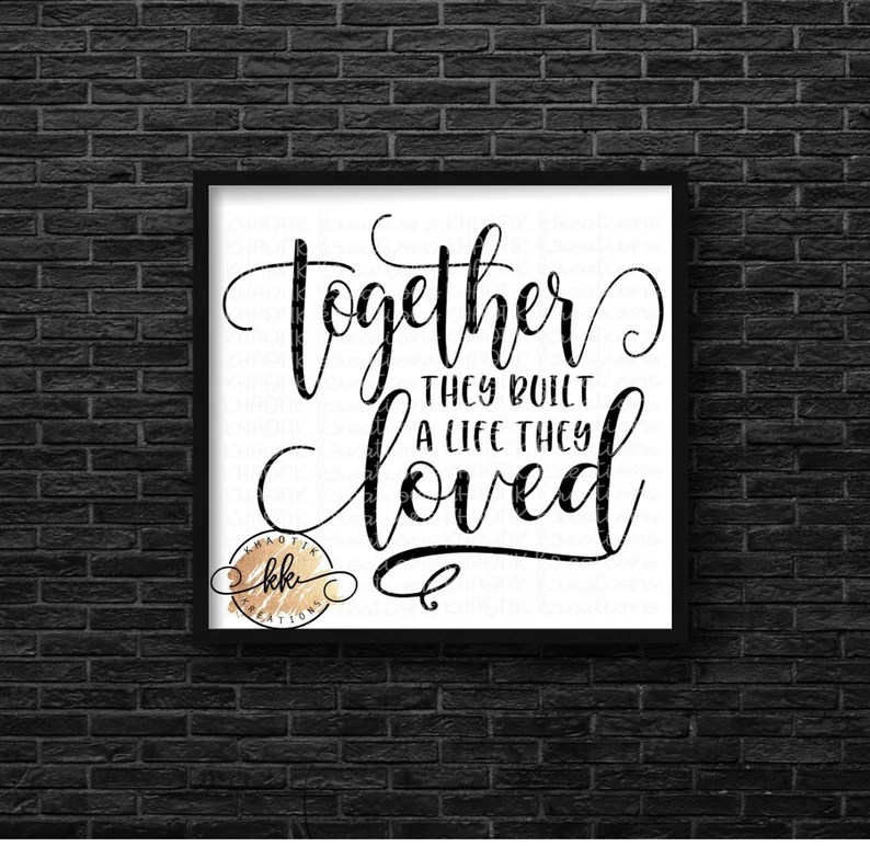 Download Together They Built a Life They Loved Svg Love Svg Quote ...