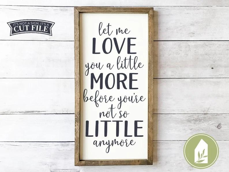 Download Let Me Love You A Little More svg Farmhouse Decor Love ...