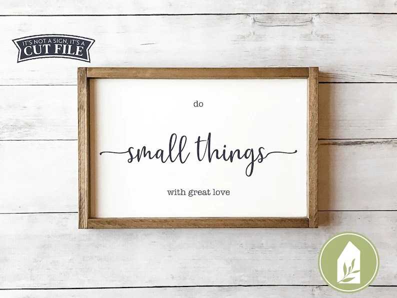 Download Do Small Things with Great Love SVG Files SVGs for Signs ...