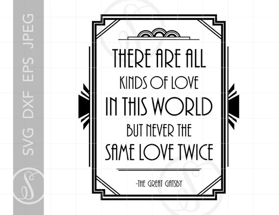 Art Deco GATSBY LOVE QUOTE Svg Cut Files Dxf Eps Jpeg Art | Etsy