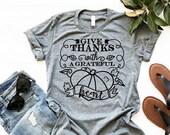Give Thanks With A Grateful Heart T-Shirt, Fall Shirt, Pumpkin Shirt, Blessed Shirt, Woman Tee, Mom Shirt, Boyfriend Style Tee