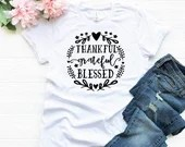 Thankful Grateful Blessed T-Shirt, Fall Shirt, Grateful Shirt, Thankful Shirt, Blessed Shirt, Woman Tee, Mom Shirt, Boyfriend Style Tee