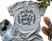 Give Thanks With a Grateful Heart T-Shirt, Thankful Shirt, Woman Tee, Mom Shirt, Gift for Mom, Boyfriend Style Tee