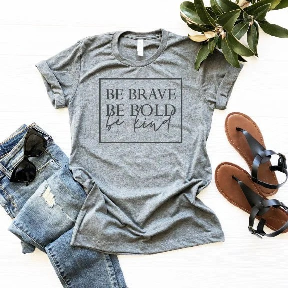Be Brave Be Bold Be Kind Women's Shirt, Christian Shirt, Woman Tee, Mom Shirt, Gift for Mom, Boyfriend Style Tee