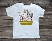 I'm Just Here for the Pie Bodysuit Toddler Shirt,Thanksgiving Shirt, Newborn Baby Outfit,  Baby Shower Gift, Take Home Outfit
