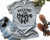 Rocking the Mama Life T-S...