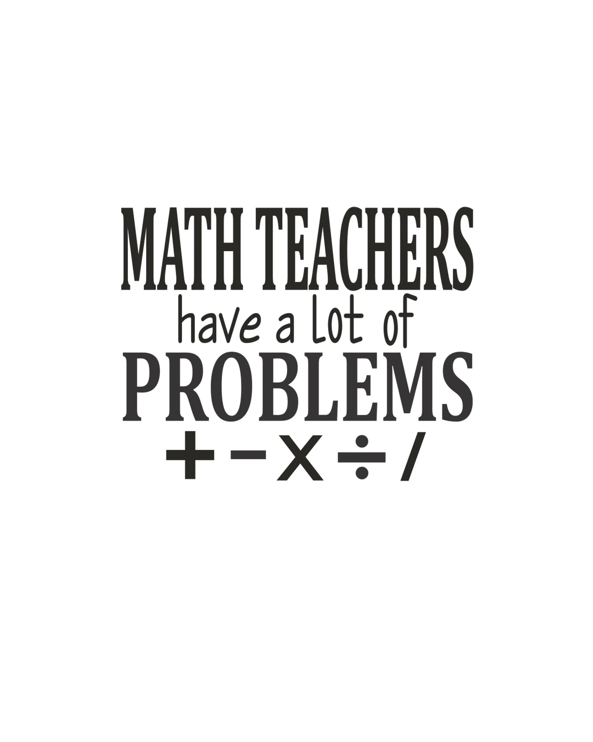 Math Teachers Have A Lot Of Problems Vector Cutting File