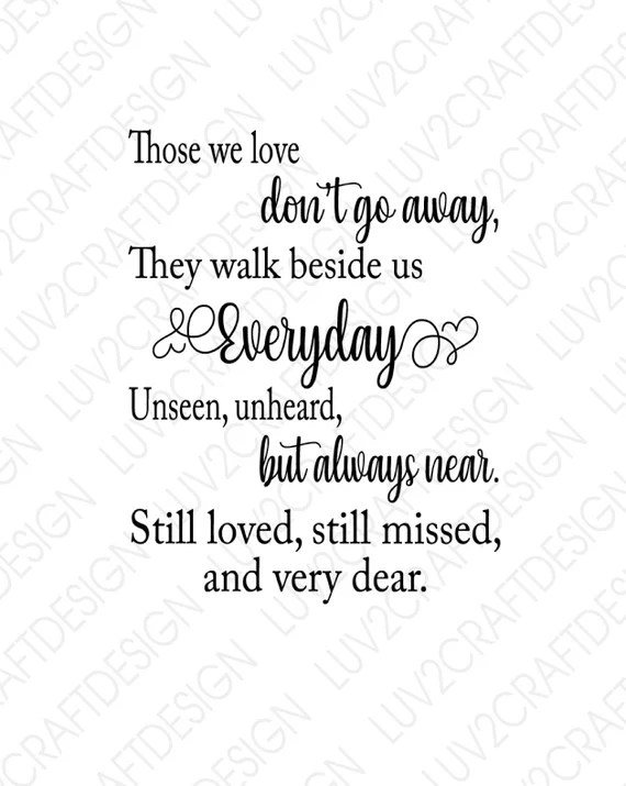 Download SVG/PNG/JPG Those we Love don't go away they walk beside ...