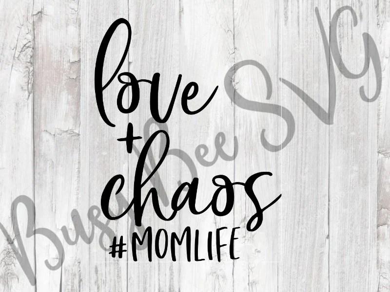 Download Love Chaos SVG Mom life SVG Chaos SVG Mama Svg Mom Shirt ...