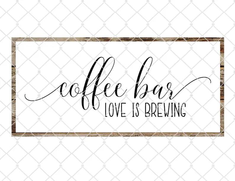 Download Coffee Bar love is brewing cut file coffee bar svg coffee ...