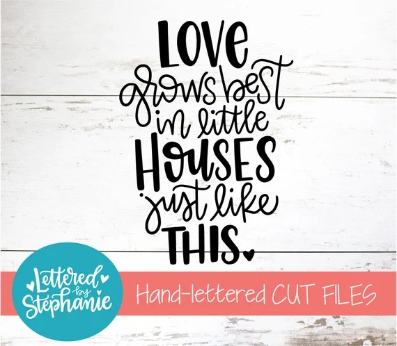 Download Love grows best in little houses SVG Cut File digital file ...