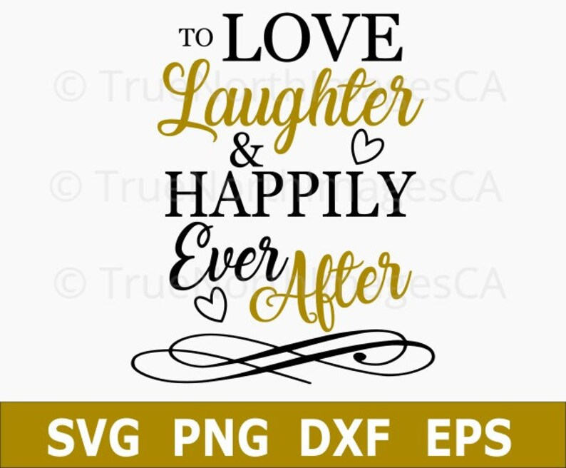 Download Love Laughter Happily Ever After / Wedding SVG / Wedding ...