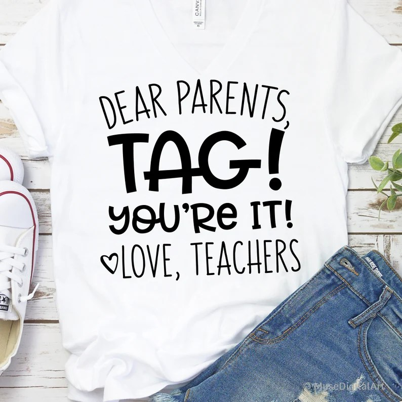 Download Dear Parents Tag Youre It Love Teachers Svg Funny Svg | Etsy