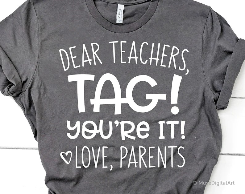 Download Dear Teachers Tag Youre It Love Parents Svg Funny Svg | Etsy