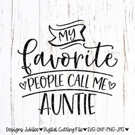 My Favorite People Call Me Auntie svg Auntie Shirt Design