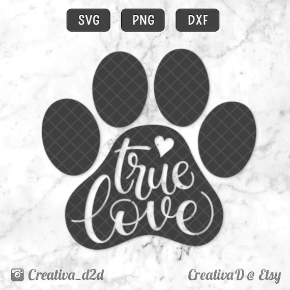 Download True Love Paw SVG PNG DXF Love Dogs Svg File Silhouette | Etsy