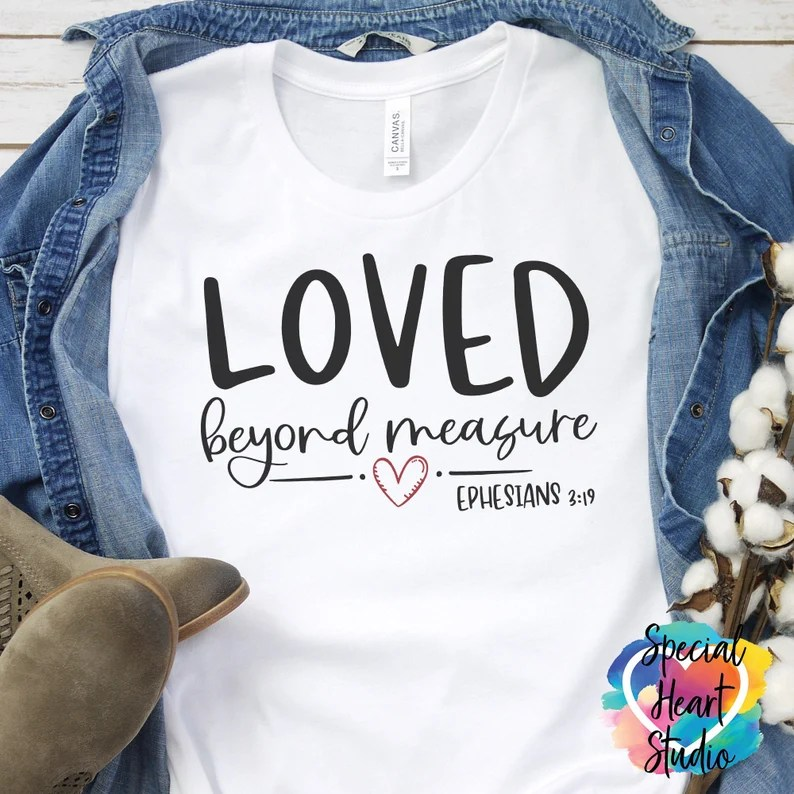 Download Christian / Loved Beyond Measure SVG / Ephesians 3:19 ...