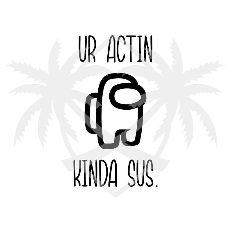 Download Among Us SVG Cut File Among Us Gaming Svg Youre Acting   Etsy