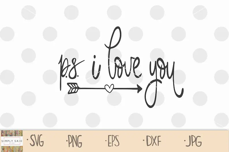 Download PS I Love You SVG zip file containing svg jpg png dxf | Etsy