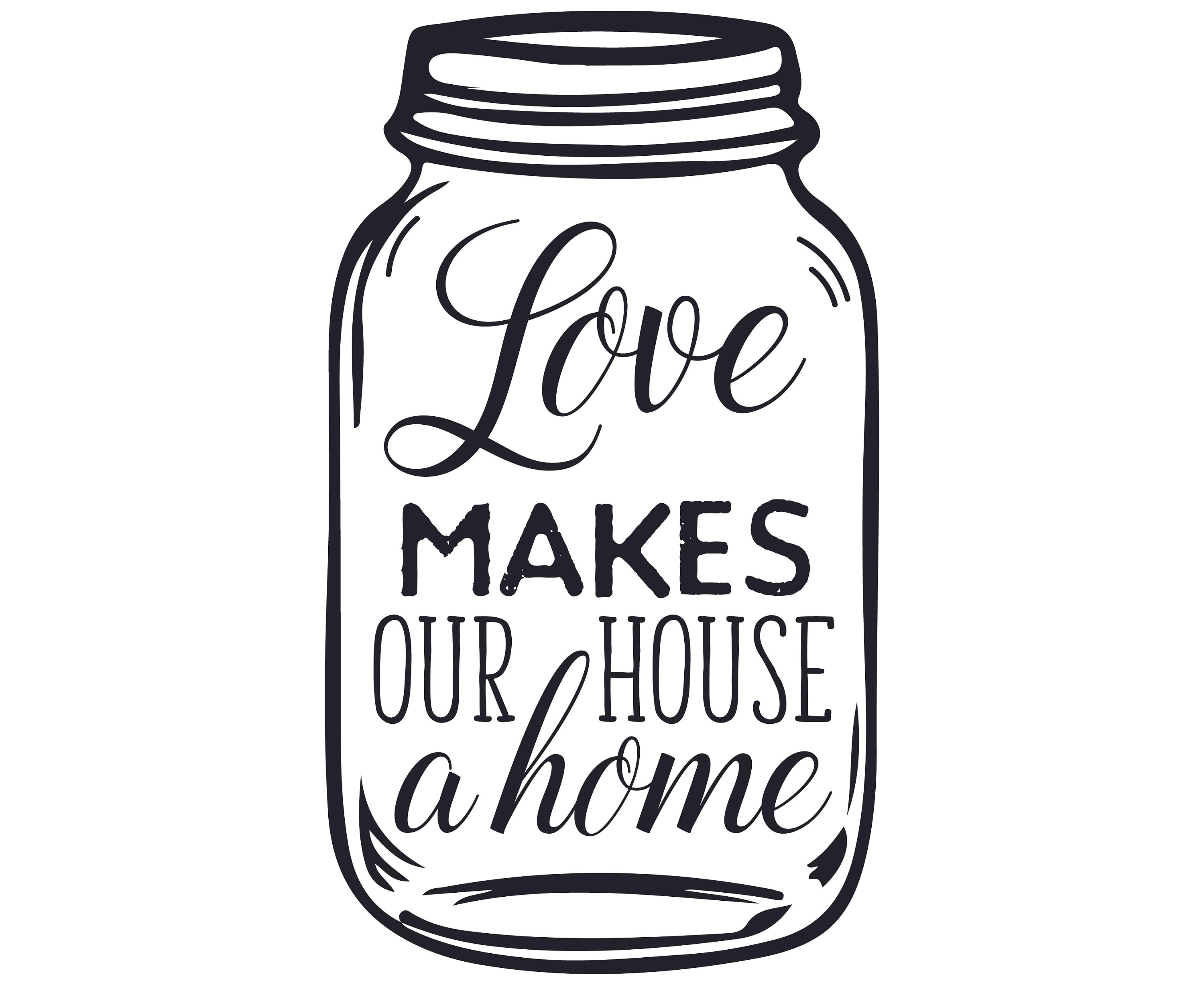 Love Makes Our House A Home Svg Home Svg Quotes Home Quote
