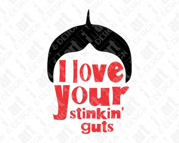 Download SVG DXF PNG I Love Your Stinkin Guts Alfalfa Instant ...