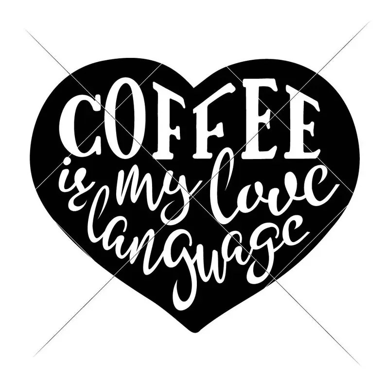 Download Coffee is my Love Language for Mug Sign SVG dxf Files for ...