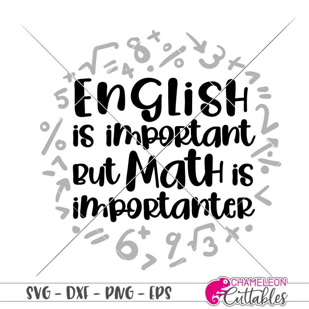 English is important funny Math Teacher Appreciation SVG
