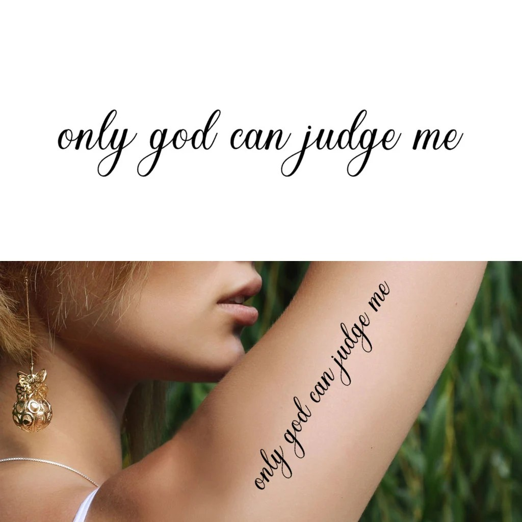 Forearm Only God Can Judge Me Tattoo Design