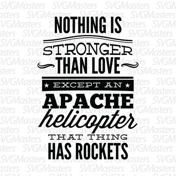 Download Latest HD Nothing Stronger Than Love Except An Apache ...