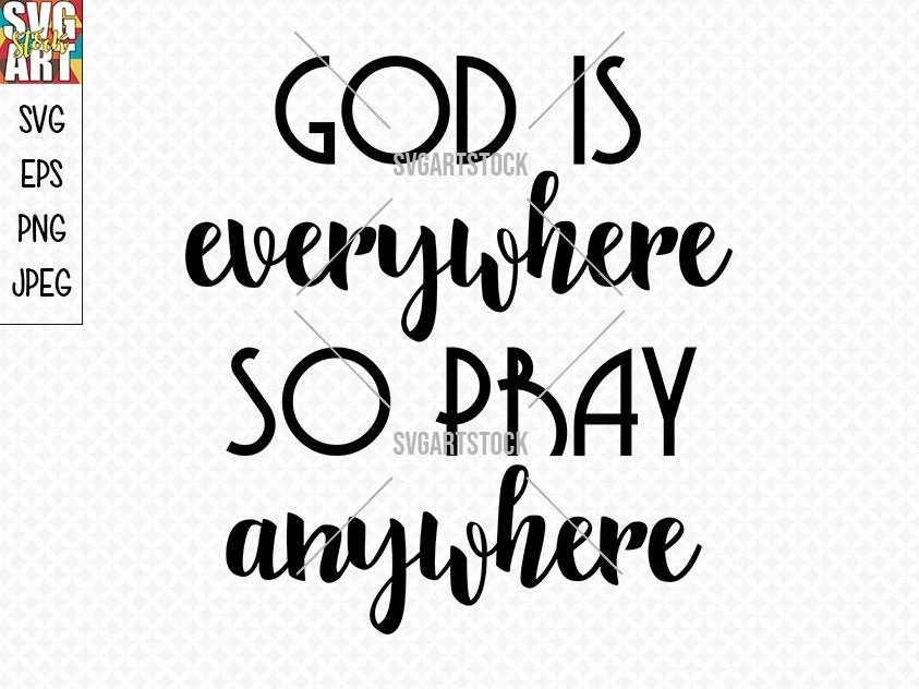God is Everywhere SVG pray vector digital clipart