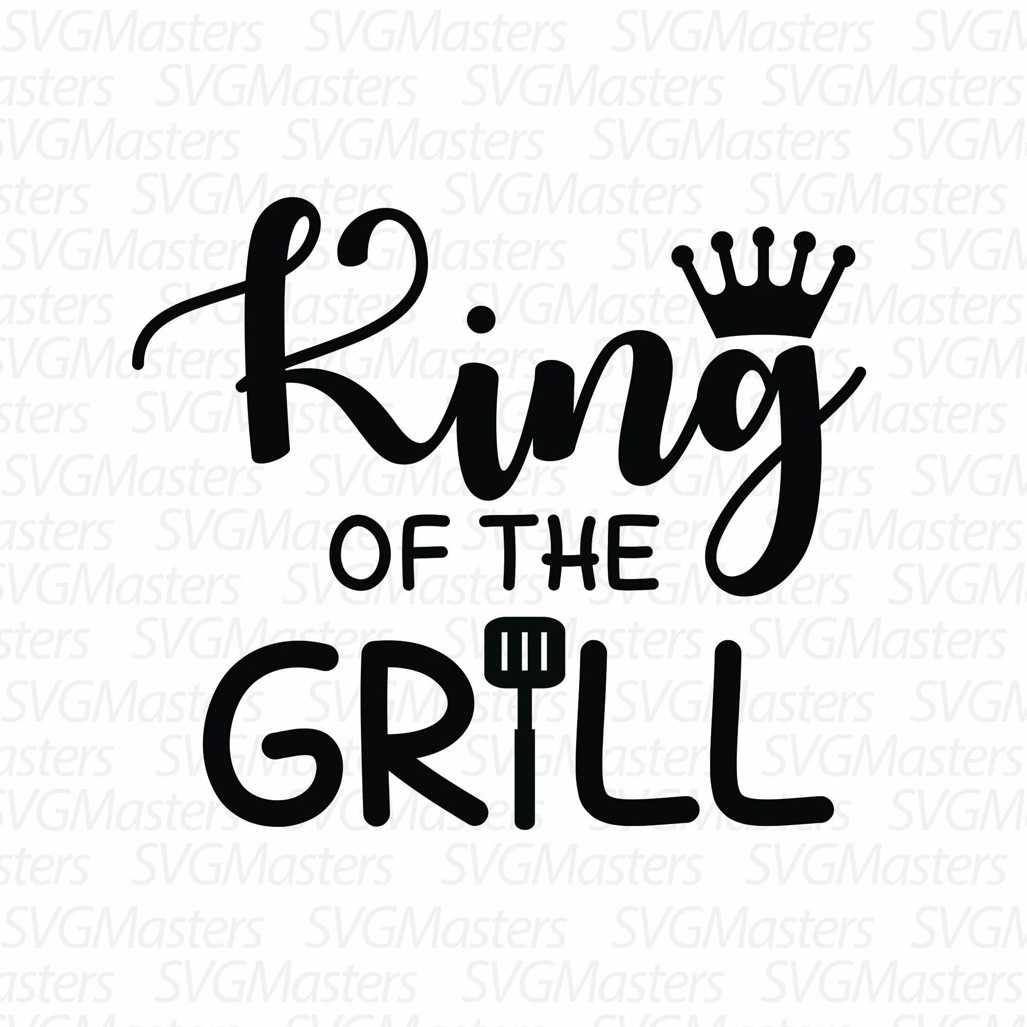King Of The Grill Svg Grill Vector Digital Clipart For