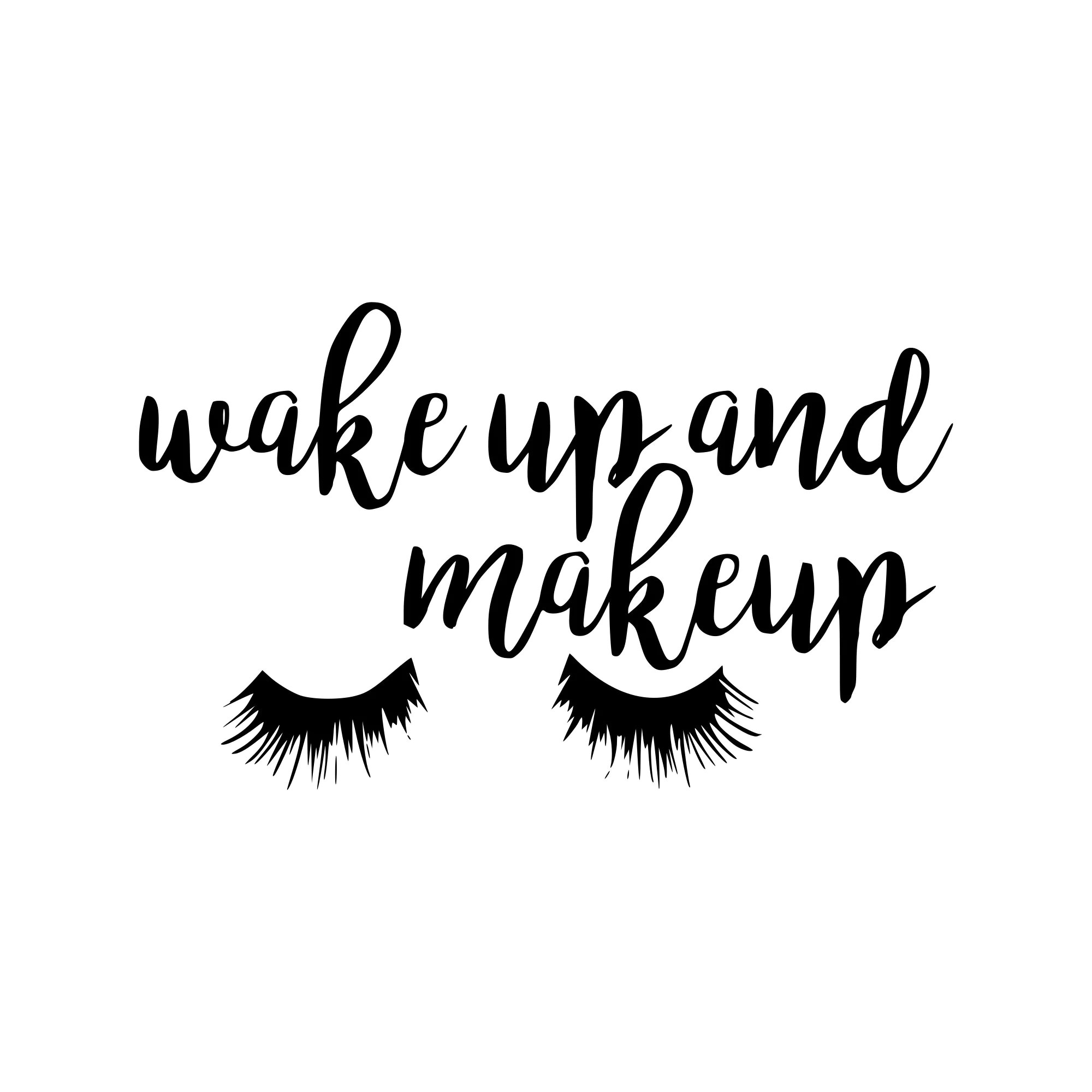 Make Up Svg Wake Up And Make Up Svg Wake Up Svg Sayings