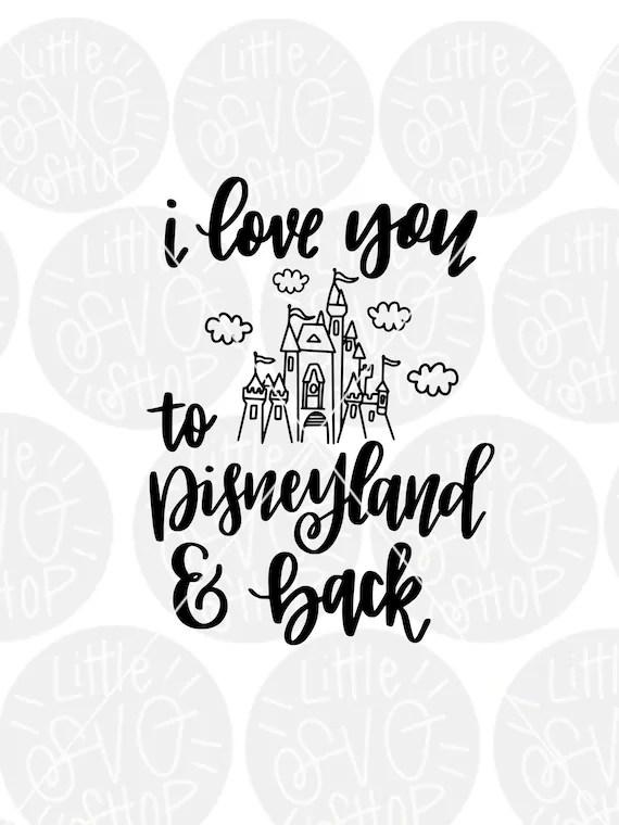 Download I love you to DisneyLand and back DisneyLand svg Disney   Etsy