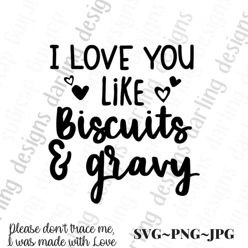 Download I love you like biscuits and gravy svg cut file for cricut ...