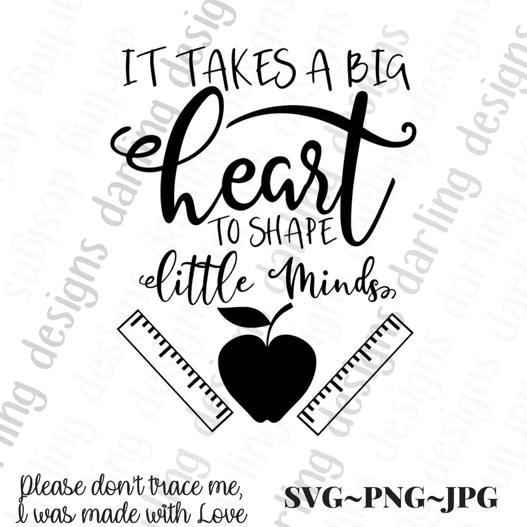 It Takes A Big Heart To Shape Little Minds Svg Teacher Svg