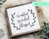 Thankful Grateful blessed svg, Farmhouse svg, Thanksgiving svg, rustic sign svg, sign svg, sign cut file, fall
