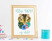Stay Wild My Child, nursery boho tiger watercolour digital art print, available for instant download