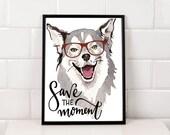 Save the Moment Dog Art Printable, Husky, Wolf, Watercolor Dog, Pet Art, Shelter Dog   Front Seat Ryder