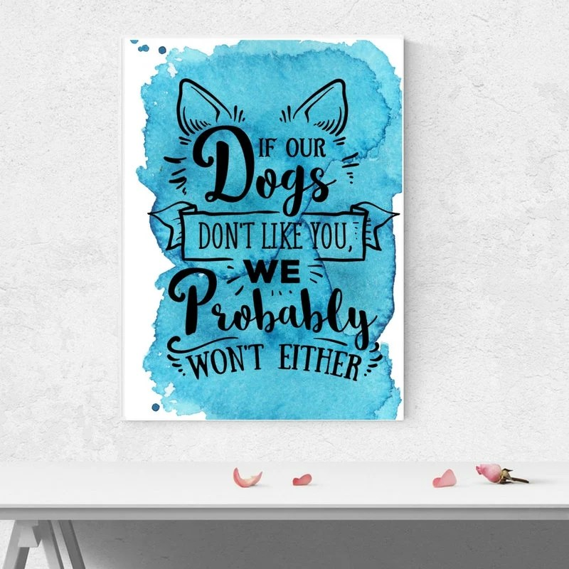 If Our Dog Don't Like You Printable Art, Crazy Dog Lady, Dog Watercolor, Wall Art | Front Seat Ryder