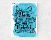 If Our Dog Don't Like You Printable Art, Crazy Dog Lady, Dog Watercolor, Wall Art   Front Seat Ryder