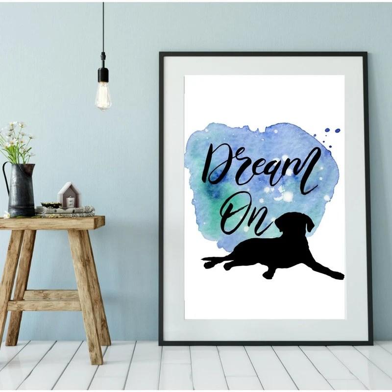 Dream On Printable Dog Ar...