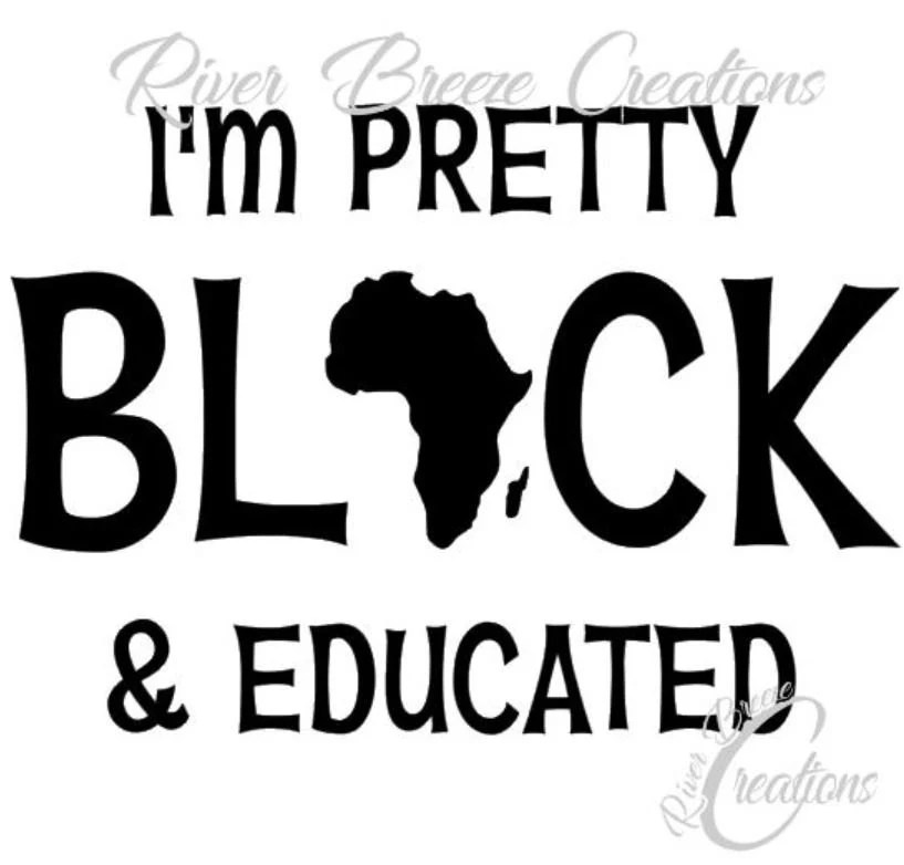 pretty black and educated