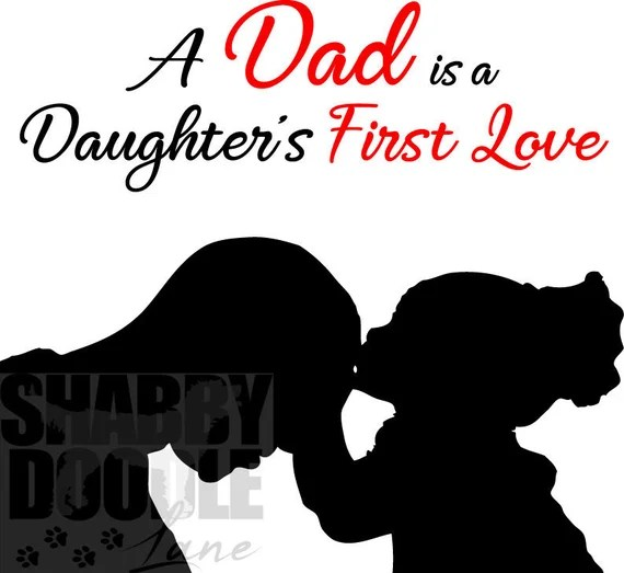 Download Dad is a Daughter's First Love SVG cut file Father's | Etsy