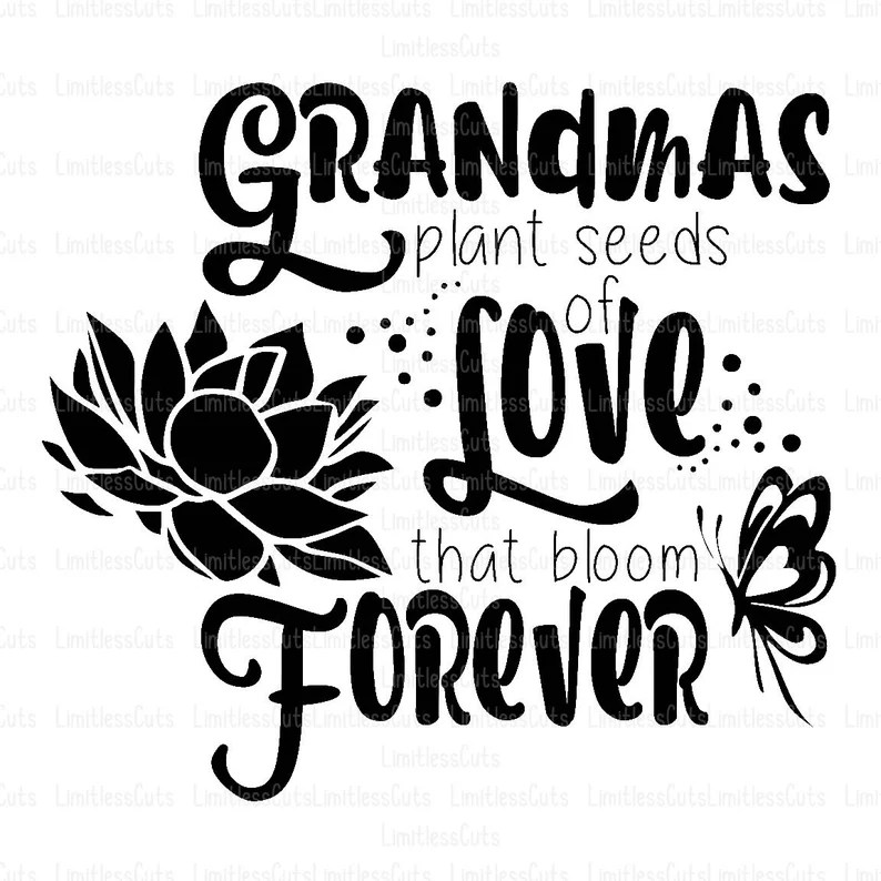 Download Grandmas Plant Seeds of Love that bloom Forever SVG ...