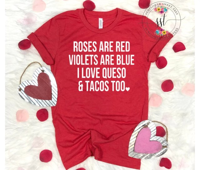 Valentines Shirt Roses Are Red Violets Are Blue I Love Queso Tacos Too Shirt I Love Tacos Shirt Funny Valentines Gift