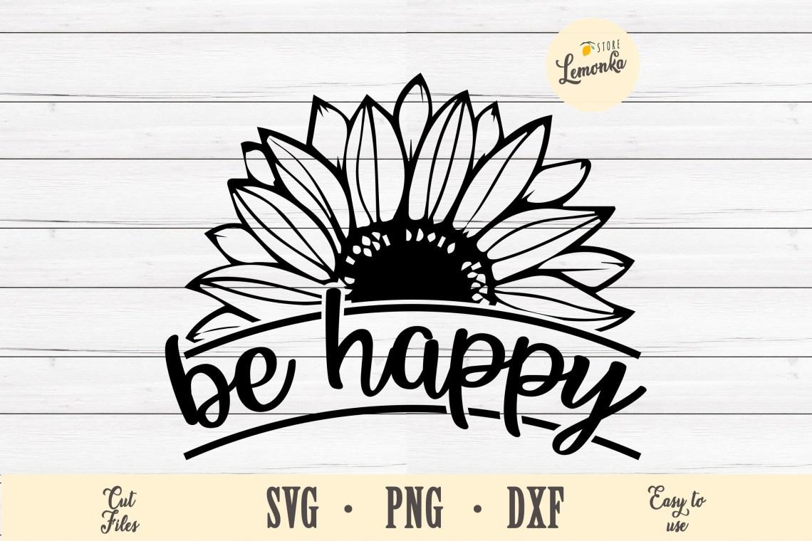 Download Be happy sunflower svg Cricut stencil template Svg designs ...